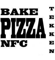 BAKE PIZZA NFC TEKKEN